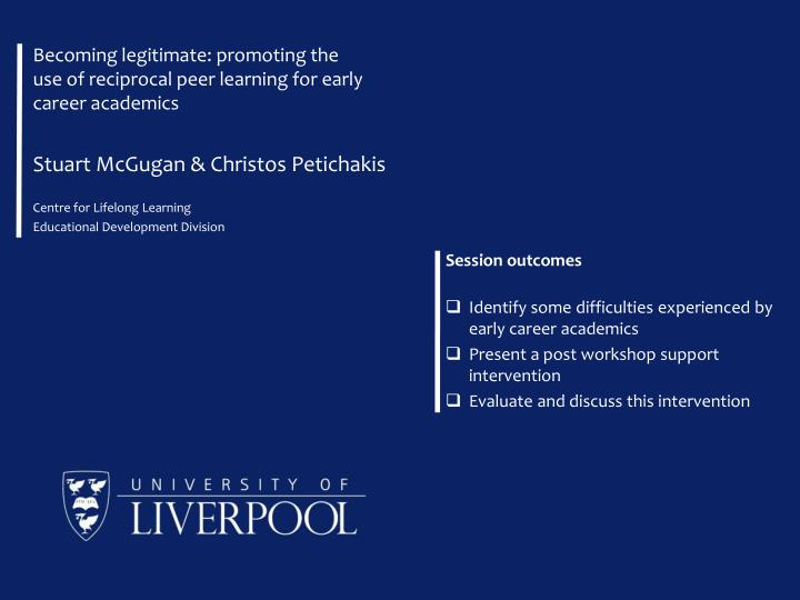 becoming legitimate promoting the use of reciprocal peer learning for early career academics n.