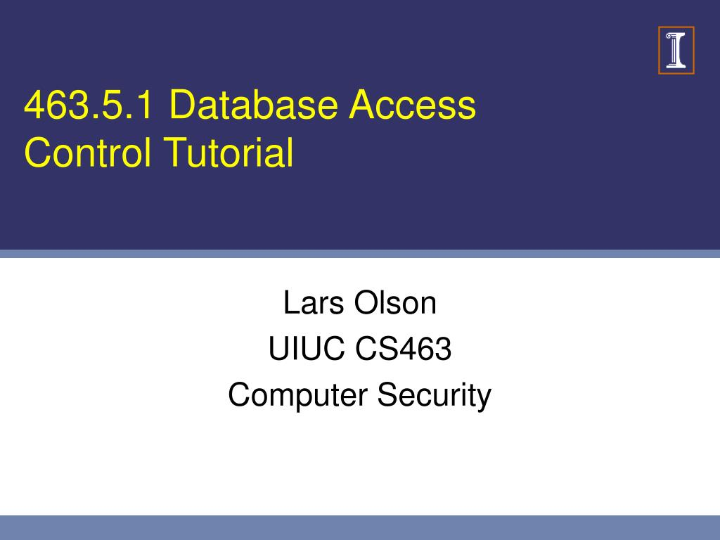 463 5 1 database access control tutorial l.