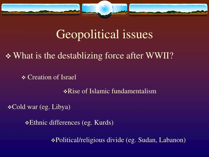 Geopolitical issues