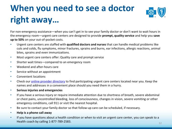 When you need to see a doctor right away…