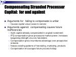 compensating stranded processor capital for and against