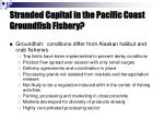 stranded capital in the pacific coast groundfish fishery