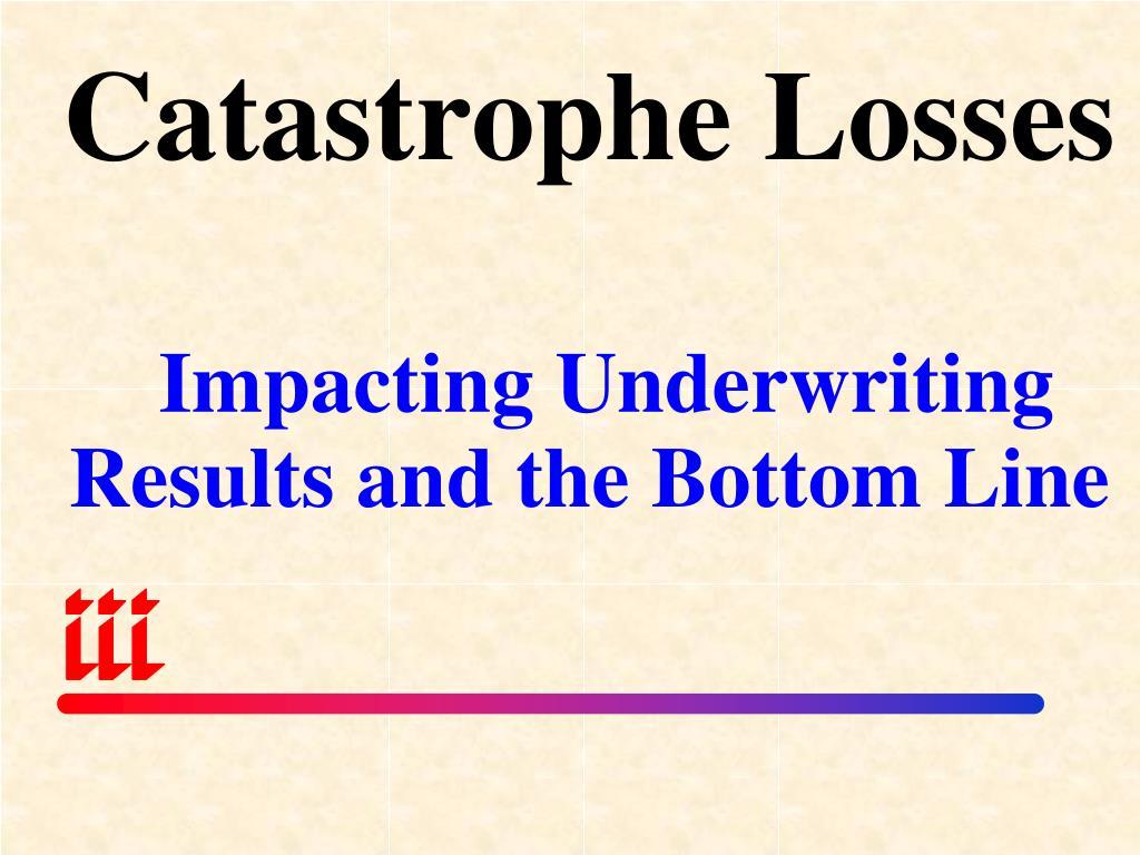 Catastrophe Losses