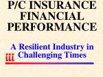 p c insurance financial performance a resilient industry in challenging times