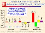 personal commercial lines reinsurance npw growth 2006 2009f