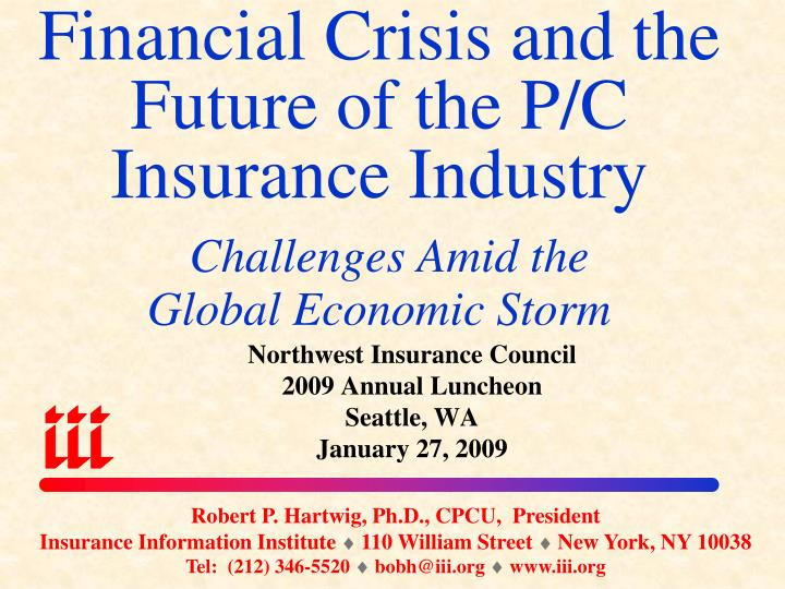 Financial Crisis and the Future of the P/C    Insurance Industry