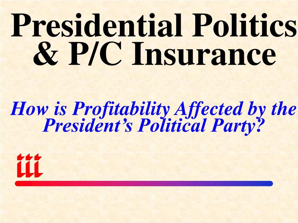 Presidential Politics & P/C Insurance