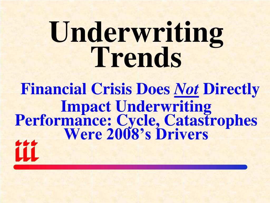 Underwriting Trends