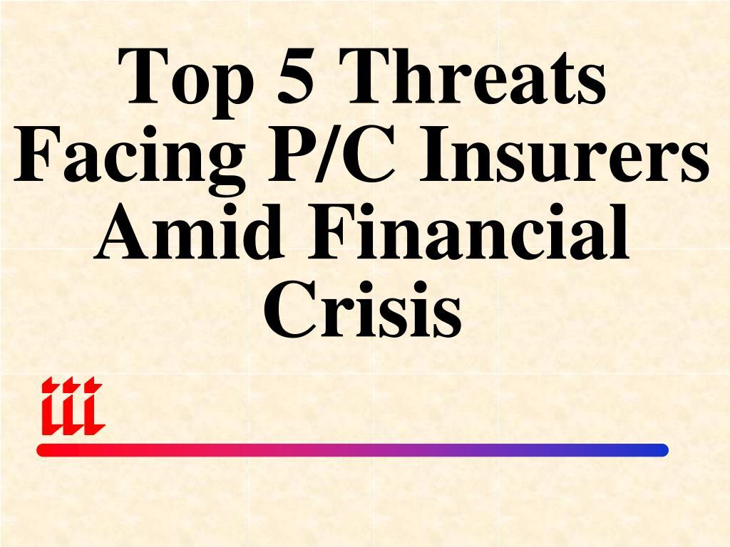 Top 5 Threats Facing P/C Insurers Amid Financial Crisis