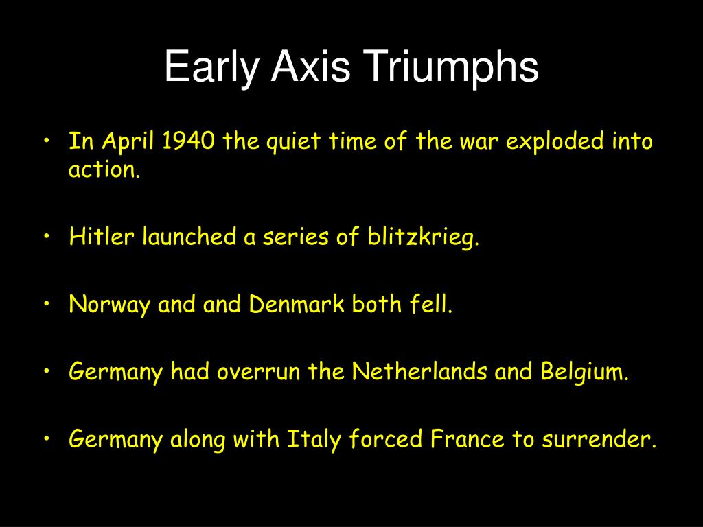 Early Axis Triumphs