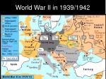 world war ii in 1939 1942