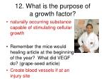 12 what is the purpose of a growth factor