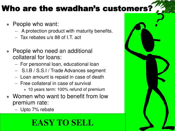 Who are the swadhan's customers?