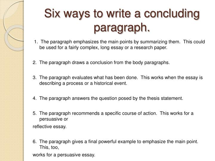 Six ways to write a concluding paragraph.