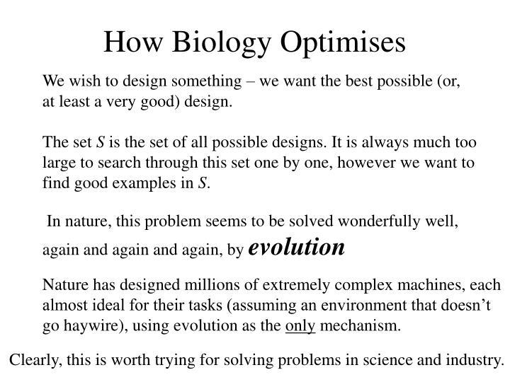 How Biology Optimises
