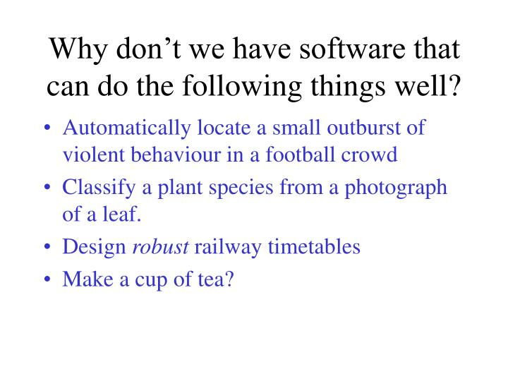 Why don't we have software that can do the following things well?