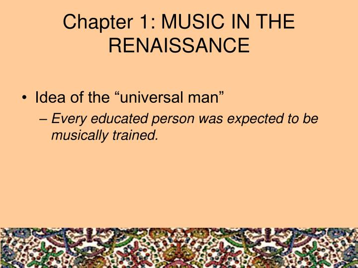 Chapter 1: MUSIC IN THE RENAISSANCE