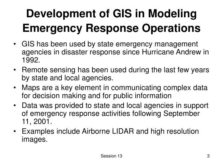 Development of gis in modeling emergency response operations