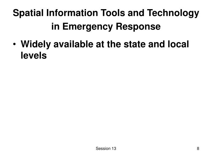 Spatial Information Tools and Technology in Emergency Response