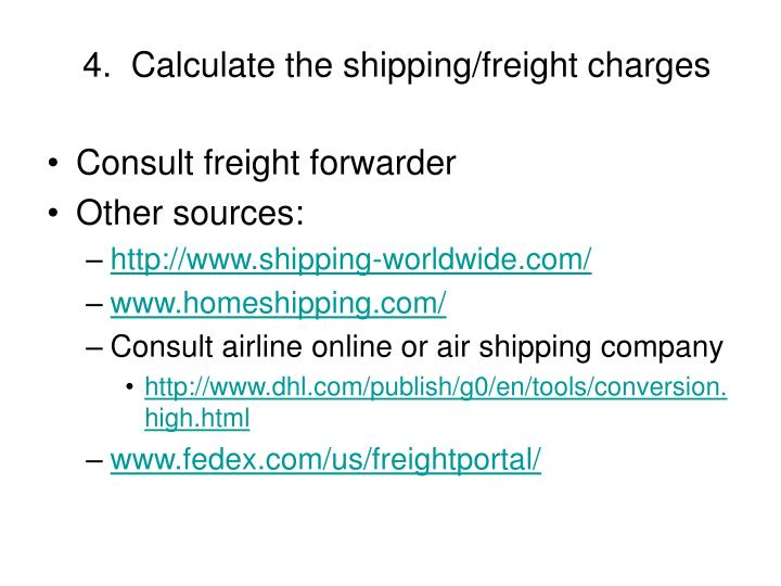 4.  Calculate the shipping/freight charges