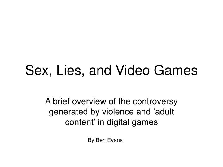 Sex lies and video games