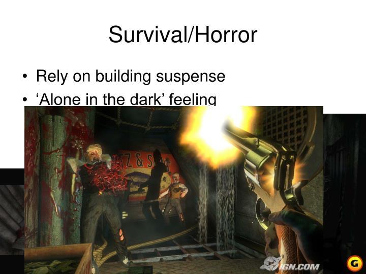 Survival/Horror