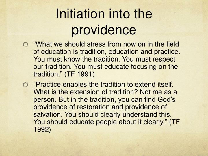 Initiation into the providence