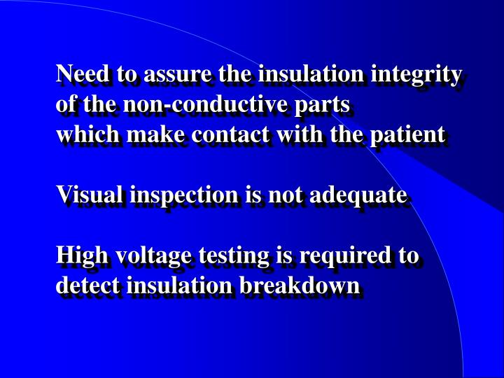 Need to assure the insulation integrity
