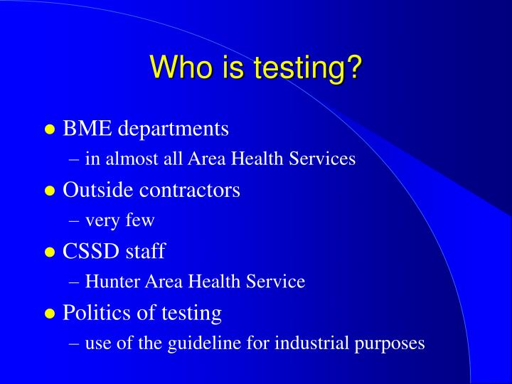 Who is testing?