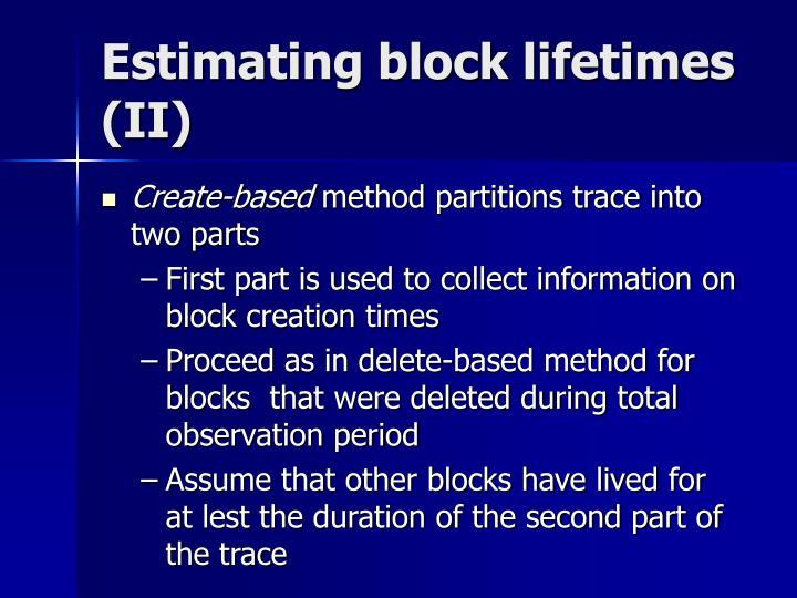 Estimating block lifetimes (II)