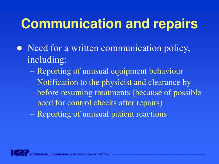 Communication and repairs