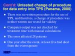 cont d untested change of procedure for data entry into tps panama 2000