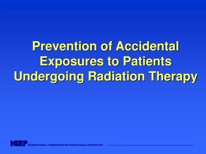 Prevention of accidental exposures to patients undergoing radiation therapy