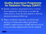 quality assurance programme for radiation therapy qart