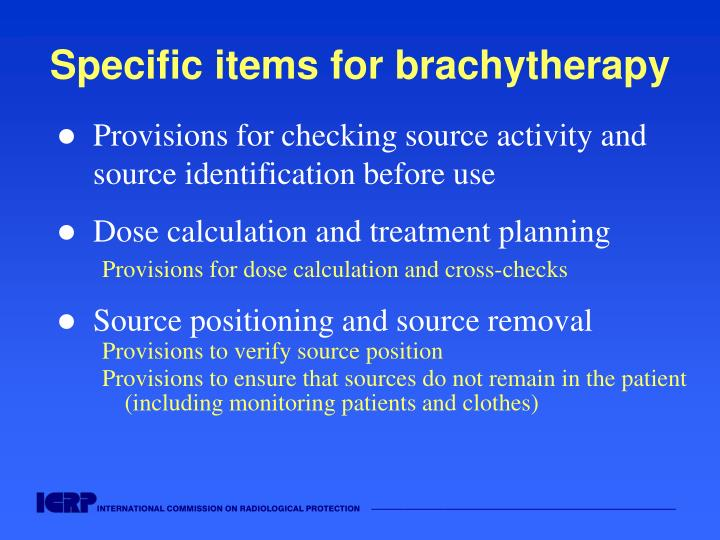 Specific items for brachytherapy