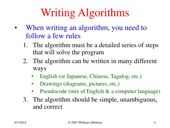 writing algorithms Chapter 1 basics informally, an algorithm is a nite sequence of unambiguous instructions to perform a speci c task in this course, algorithms are introduced to solve problems in discrete.