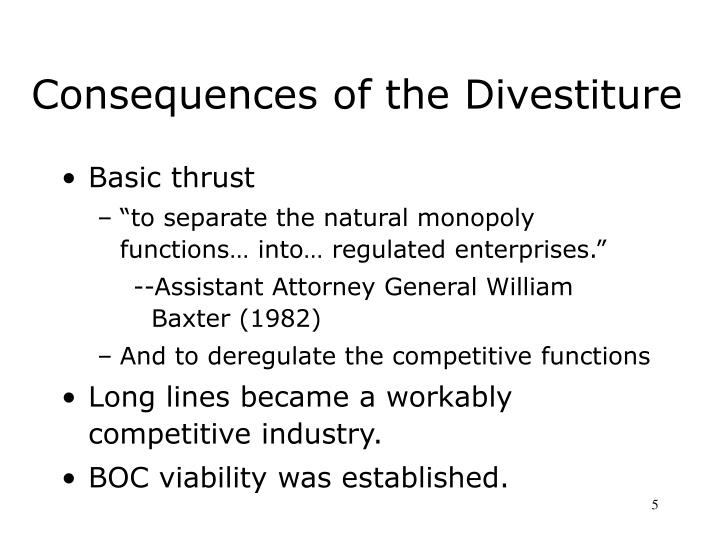 Consequences of the Divestiture