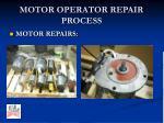 motor operator repair process7