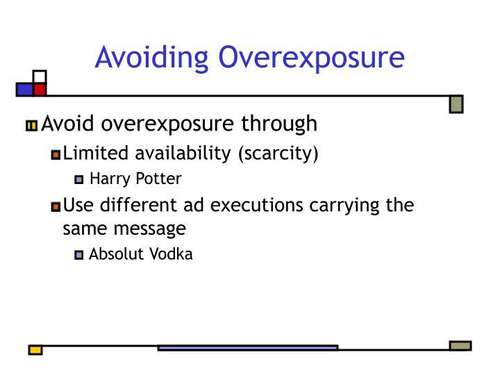 Avoiding Overexposure