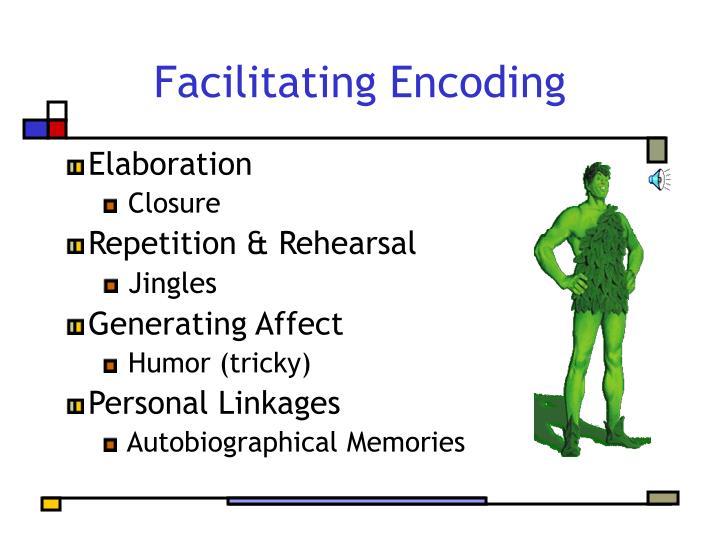 Facilitating Encoding