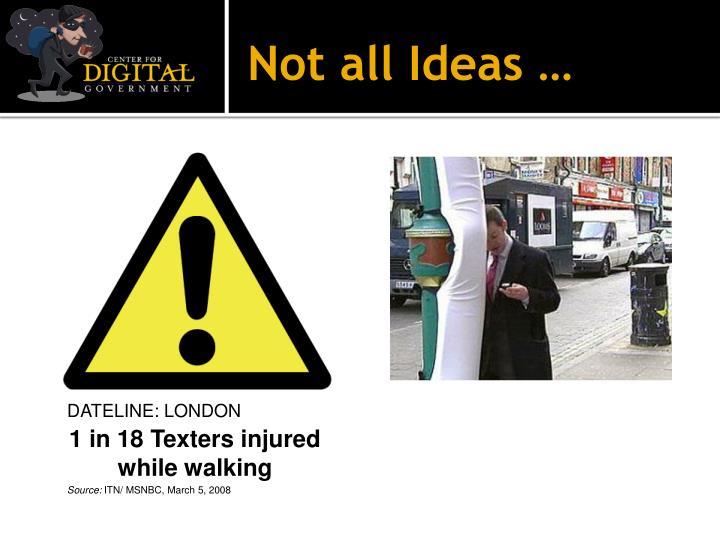 Not all Ideas …