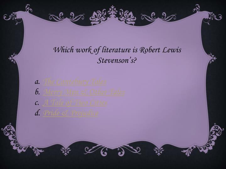 Which work of literature is Robert Lewis Stevenson's?