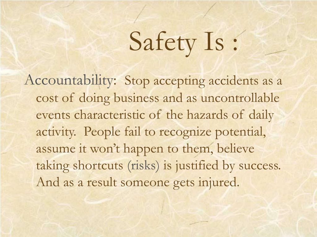 Safety Is :