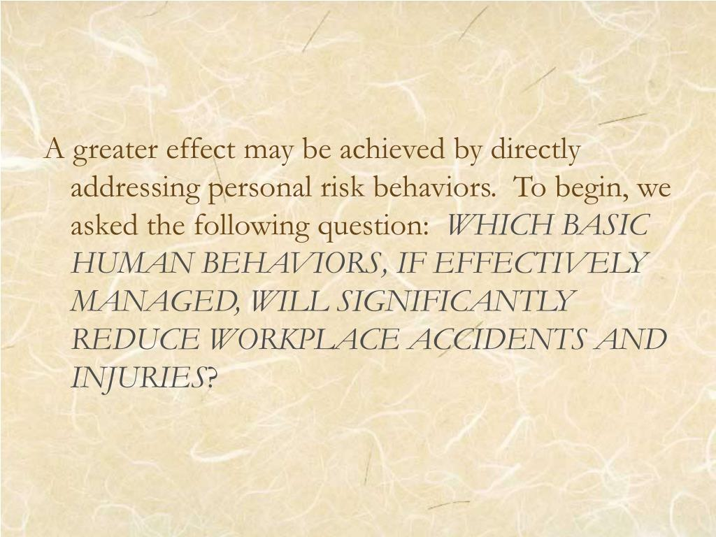 A greater effect may be achieved by directly addressing personal risk behaviors.  To begin, we asked the following question: