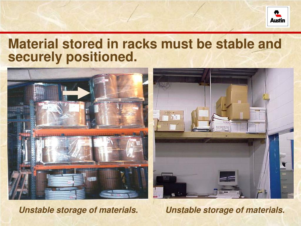 Material stored in racks must be stable and securely positioned.