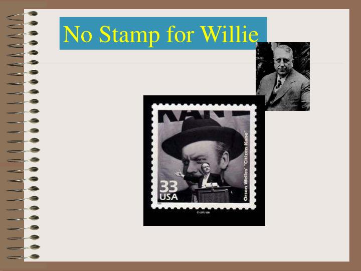 No Stamp for Willie