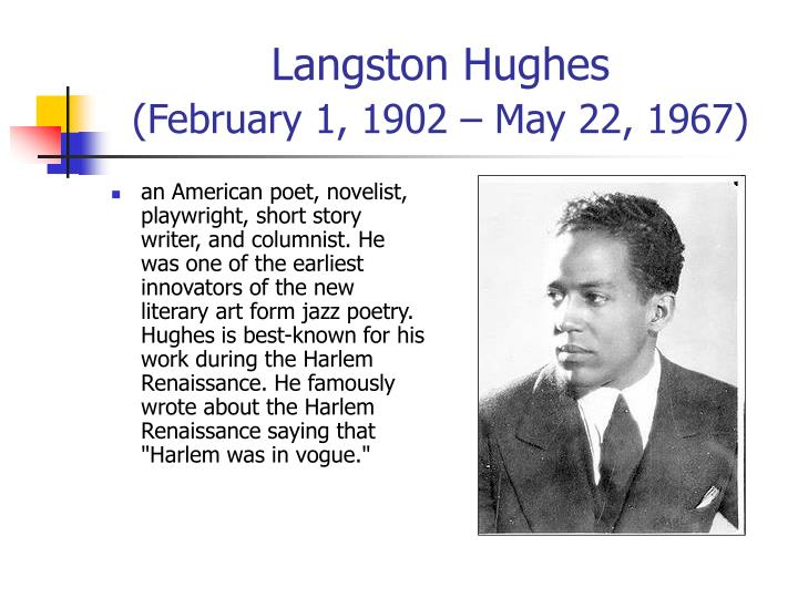 a biography of langston hughes a major icon during the harlem renaissance Starred characters are major roles why does langston hughes feel like an outsider during the harlem renaissance,.
