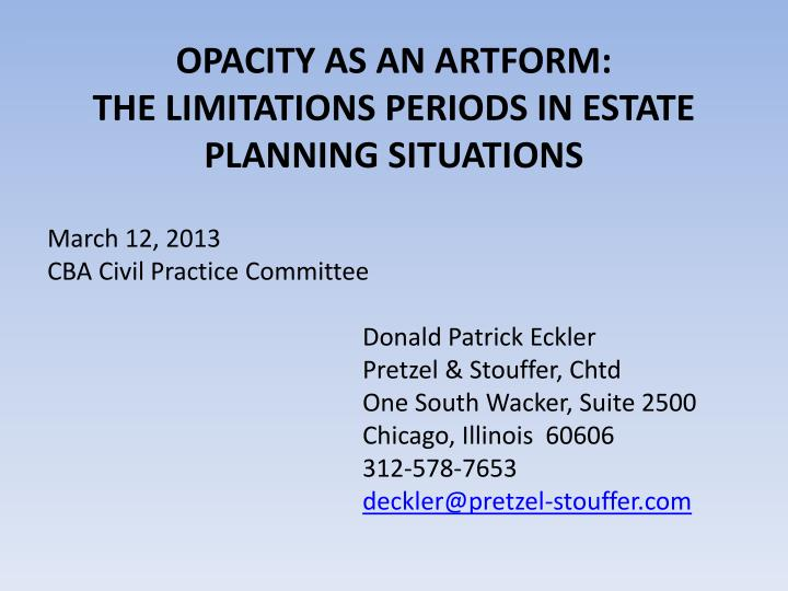 opacity as an artform the limitations periods in estate planning situations n.