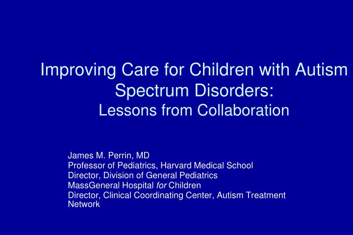 improving care for children with autism spectrum disorders lessons from collaboration n.