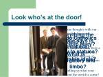 look who s at the door
